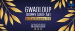 La 4e escale du Trophy Table Art aura lieu en Guadeloupe du 12 au 20 octobre 2019