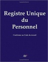 Registre du personnel les obligations de l'employeur