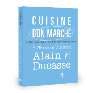 A lire cuisine bon march recettes de chef l 39 ecole for Alain ducasse ecole de cuisine