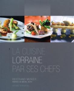 Lire la cuisine lorraine par ses chefs de bertrand munier - La cuisine de bertrand ...