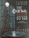 The Cocktail Book, un guide pratique très réussi, associé à une vision contemporaine et gourmande du bar, signé Florian Thireau