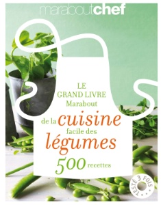 a lire le grand livre de la cuisine facile des l gumes aux ditions marabout chef. Black Bedroom Furniture Sets. Home Design Ideas
