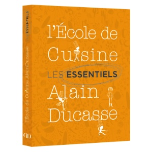 a lire les essentiels de l 39 ecole de cuisine alain ducasse. Black Bedroom Furniture Sets. Home Design Ideas