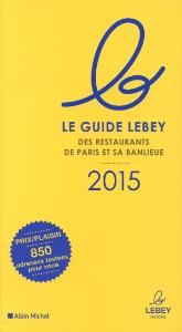Prix staub lebey du meilleur bistrot paris 2015 for Meilleur bistrot paris