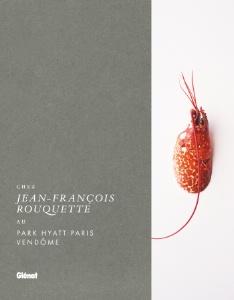 Chez Jean-François Rouquette au Park Hyatt Paris Vendôme • Auteur : Pascale Mosnier • Photographe : Marie-Pierre Morel • Collection Le verre et l